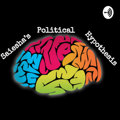 Saiesha's Political Hypothesis