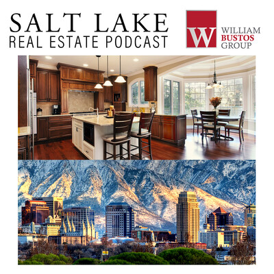 Salt Lake City Real Estate Podcast with William Bustos