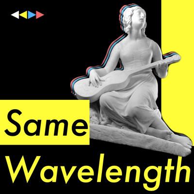 Same Wavelength