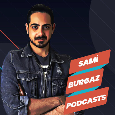 Sami Burgaz Podcasts