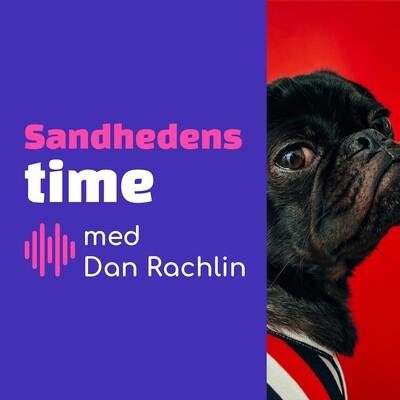 Sandhedens Time med Dan Rachlin