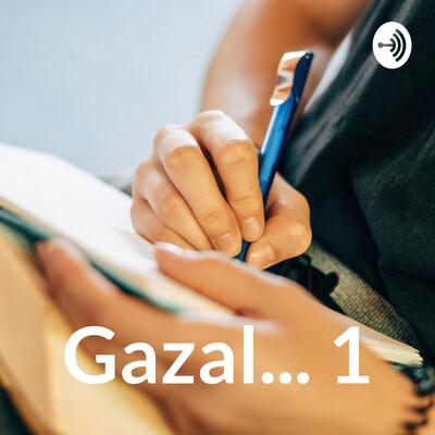Gazal... 1