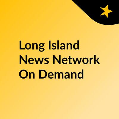 Long Island News Network On Demand