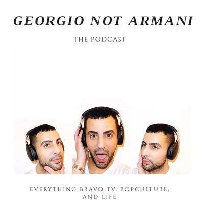 Georgio Not Armani: The Podcast
