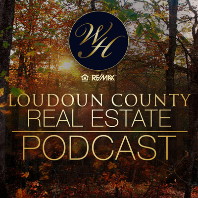 Loudoun County Real Estate Podcast with The Wicker Homes Group