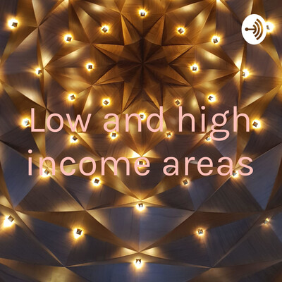 Low and high income areas