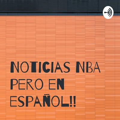 Noticias NBA pero en español!!