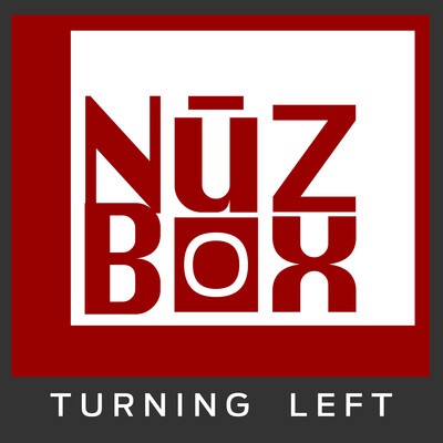 NuzBox: Turning Left on NuzBox