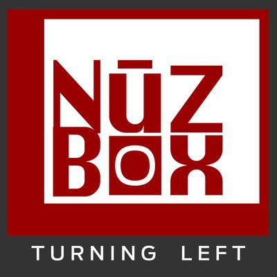 NuzBox: Turning Left on NuzBox