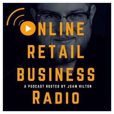 ORB Radio - Online Retail Business Podcast