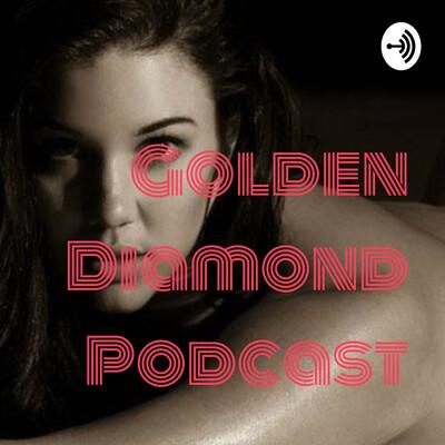 Golden Diamond Podcast