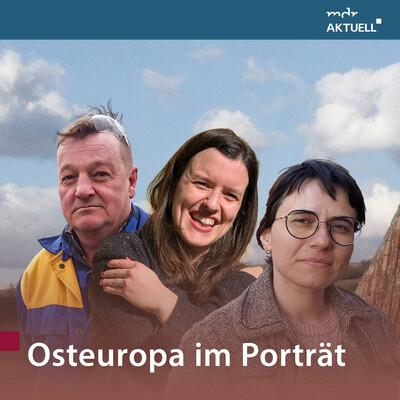 Osteuropa im Porträt von MDR AKTUELL
