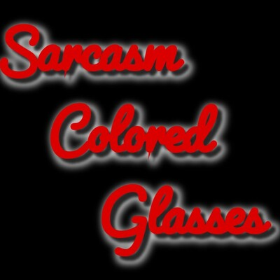 Sarcasm Colored Glasses
