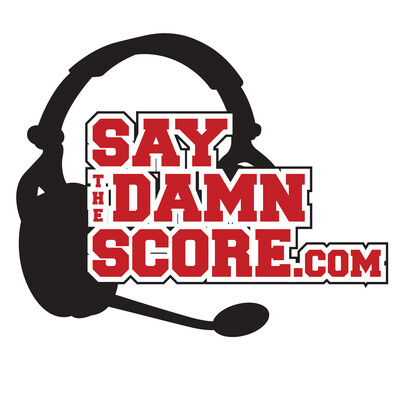 Say the Damn Score Sportscasting Podcast