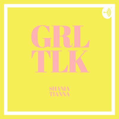 GRL TLK W/ SHANIA