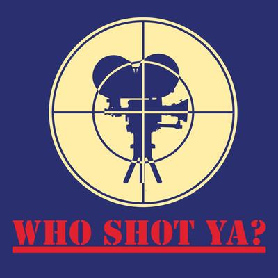 Who Shot Ya?
