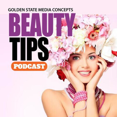 GSMC Beauty Tips Podcast