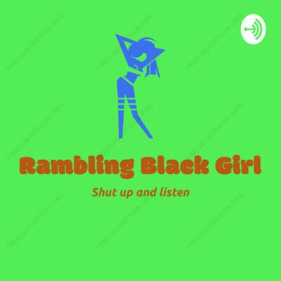 Rambling Black Girl
