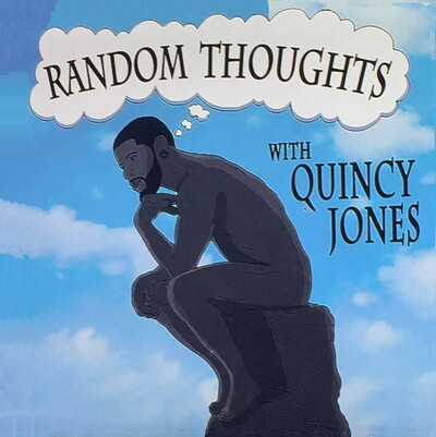 Random Thoughts With Quincy Jones