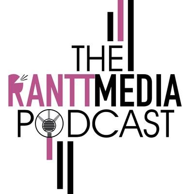 Rantt Media Podcast