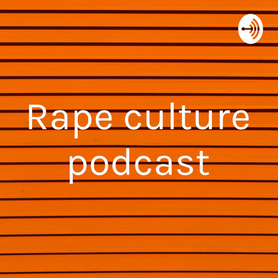 Rape culture podcast