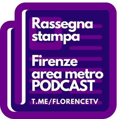 Rassegna stampa Firenze e area metro