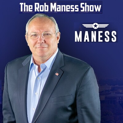 Podcast - The Rob Maness Show