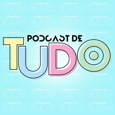 Podcast De Tudo