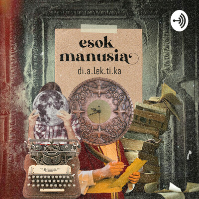 Podcast Esok Manusia