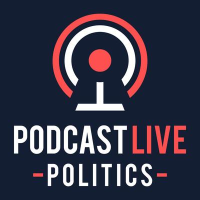 Podcast Live: Politics