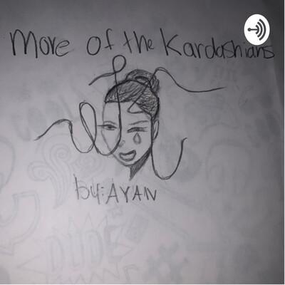More of the Kardashian's