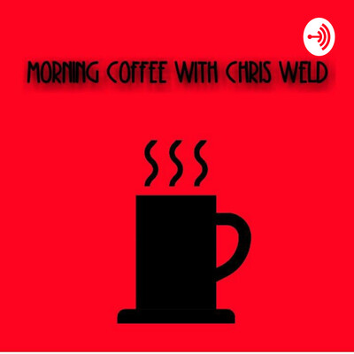 Morning Coffee With Chris Weld