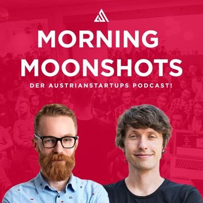 Morning Moonshots - der Startup Podcast!