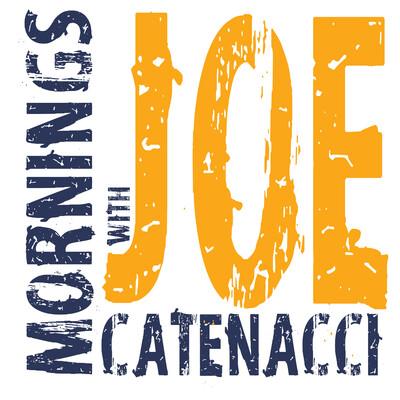 Mornings With Joe Catenacci