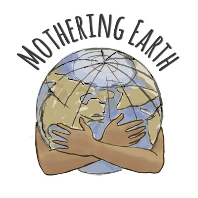Mothering Earth Podcast