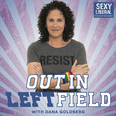 Out In Left Field with Dana Goldberg