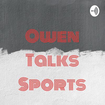Owen Talks Sports