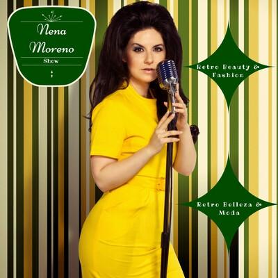 Nena Moreno Show: Retro Beauty, Vintage Fashion & Lifestyle
