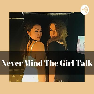 Never Mind The Girl Talk