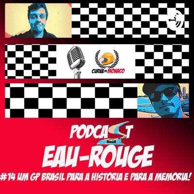 Podcast#14 Um GP Brasil para a memória, e para a história!