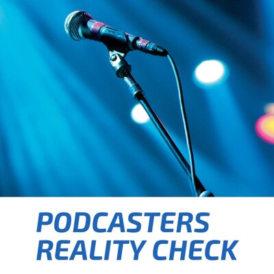 Podcasters Reality Check