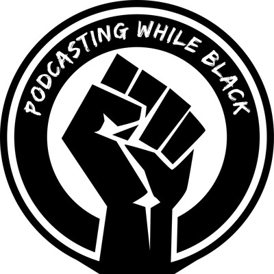 Podcasting While Black