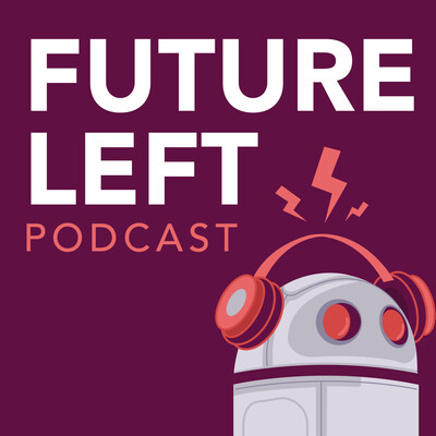 Podcasts - Future Left