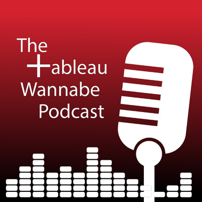 The Tableau Wannabe Podcast