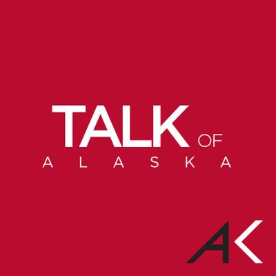 Talk of Alaska