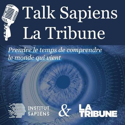 Talk Sapiens - La Tribune