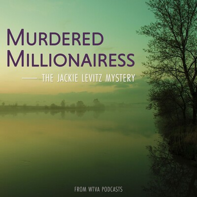 Murdered Millionairess: The Jackie Levitz Mystery