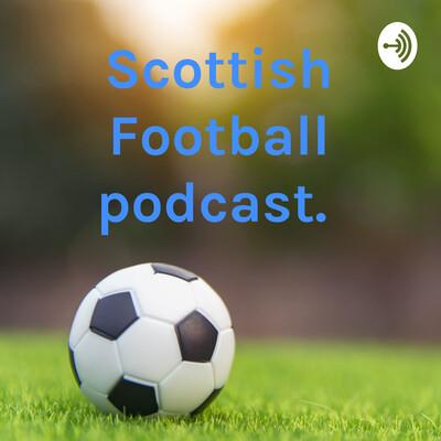 Scottish Football podcast.