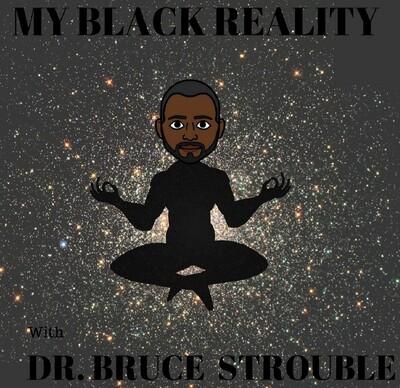 My Black Reality