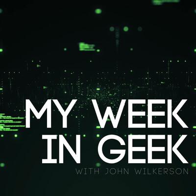 My Week in Geek